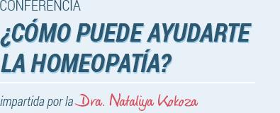 ¿Cómo puede ayudarte la homeopatía? - Dra. Nataliya Kokoza